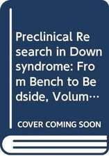 Preclinical Research in Down Syndrome: From Bench to Bedside
