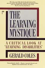 The Learning Mystique:  A Critical Look at Learning Disabilities