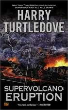 Supervolcano:  Eruption