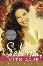 To Selena, with Love