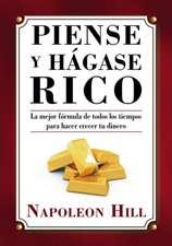 Piense y Hagase Rico = Think and Grow Rich
