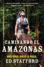 Caminando el Amazonas:  860 Dias. Paso A Paso. = Walking the Amazon