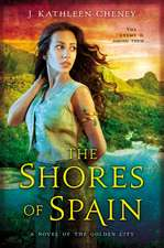 The Shores Of Spain: A Novel of the Golden City