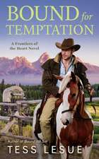 Bound For Temptation: Frontiers of the Heart Novel #3