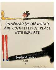 Unafraid by the world and completely at peace with her fate.