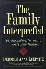 The Family Interpreted: Psychoanalysis, Feminism, And Family Therapy