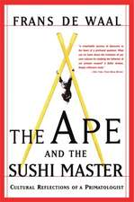 The Ape And The Sushi Master: Cultural Reflections Of A Primatologist