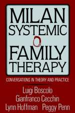 Milan Systemic Family Therapy: Conversations In Theory And Practice
