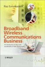 Broadband Wireless Communications Business: An Introduction to the Costs and Benefits of New Technologies
