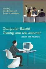 Computer–Based Testing and the Internet: Issues and Advances