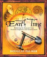 Earth Time: Exploring the Deep Past from Victorian England to the Grand Canyon