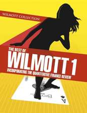 The Best of Wilmott 1: Incorporating the Quantitative Finance Review