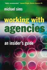 Working With Agencies: An Insider′s Guide