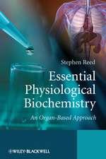 Essential Physiological Biochemistry: An Organ–Based Approach