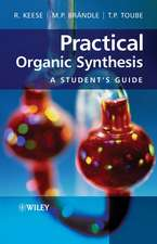 Practical Organic Synthesis: A Student′s Guide