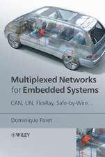 Multiplexed Networks for Embedded Systems: CAN, LIN, FlexRay, Safe–by–Wire...