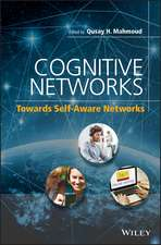 Cognitive Networks: Towards Self–Aware Networks