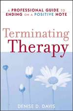 Terminating Therapy: A Professional Guide to Ending on a Positive Note