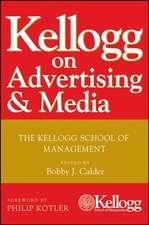Kellogg on Advertising and Media: The Kellogg School of Management