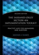 The Sarbanes–Oxley Section 404 Implementation Toolkit: Practice Aids for Managers and Auditors with CD ROM