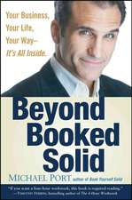 Beyond Booked Solid: Your Business, Your Life, Your Way––It′s All Inside