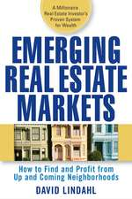 Emerging Real Estate Markets: How to Find and Profit from Up–and–Coming Areas