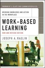 Work–Based Learning: Bridging Knowledge and Action in the Workplace