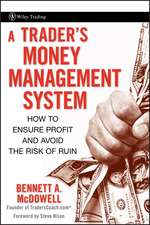 A Trader′s Money Management System: How to Ensure Profit and Avoid the Risk of Ruin