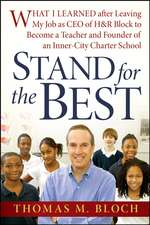 Stand for the Best: What I Learned after Leaving My Job as CEO of H&R Block to Become a Teacher and Founder of an Inner–City Charter School