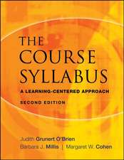 The Course Syllabus: A Learning–Centered Approach