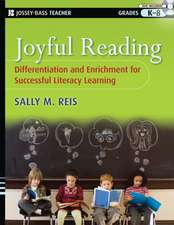 Joyful Reading: Differentiation and Enrichment for Successful Literacy Learning, Grades K–8