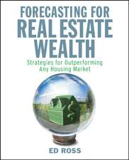 Forecasting for Real Estate Wealth: Strategies for Outperforming Any Housing Market