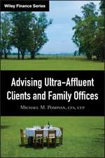 Advising Ultra–Affluent Clients and Family Offices