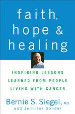 Faith, Hope, and Healing:  Inspiring Lessons Learned from People Living with Cancer