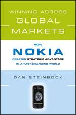 Winning Across Global Markets: How Nokia Creates Strategic Advantage in a Fast–Changing World