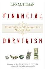 Financial Darwinism: Create Value or Self–Destruct in a World of Risk