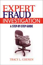 Expert Fraud Investigation: A Step–by–Step Guide