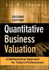 Quantitative Business Valuation: A Mathematical Approach for Today′s Professionals