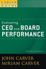A Carver Policy Governance Guide: Evaluating CEO and Board Performance