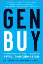 Gen BuY: How Tweens, Teens and Twenty–Somethings Are Revolutionizing Retail