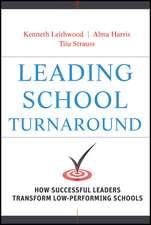 Leading School Turnaround: How Successful Leaders Transform Low–Performing Schools