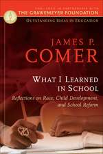What I Learned In School: Reflections on Race, Child Development, and School Reform
