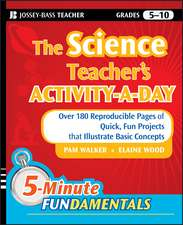 The Science Teacher′s Activity–A–Day, Grades 5–10: Over 180 Reproducible Pages of Quick, Fun Projects that Illustrate Basic Concepts