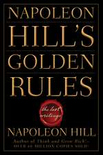 Napoleon Hill′s Golden Rules: The Lost Writings