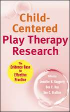 Child–Centered Play Therapy Research: The Evidence Base for Effective Practice