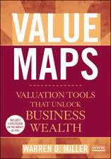 Value Maps: Valuation Tools That Unlock Business Wealth