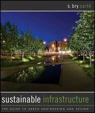 Sustainable Infrastructure: The Guide to Green Engineering and Design