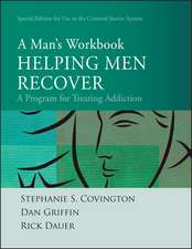Helping Men Recover: A Man′s Workbook, Special Edition for the Criminal Justice System