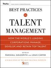 Best Practices in Talent Management: How the World′s Leading Corporations Manage, Develop, and Retain Top Talent