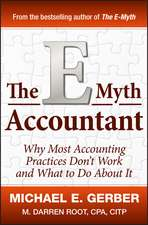 The E–Myth Accountant: Why Most Accounting Practices Don′t Work and What to Do About It